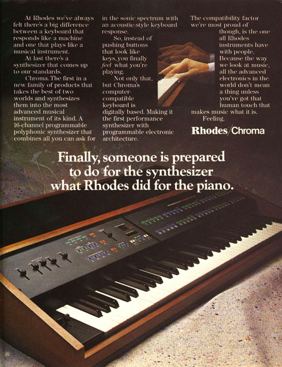 Chroma ad from August 1982 Keyboard magazine: Finally, someone is prepared to do for the synthesizer what Rhodes did for the piano